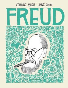 """Freud"" — a magnificent biography-as-graphic-novel of the founding father of psychoanalysis by Swiss-born writer, economist, historian, and psychoanalyst Corinne Maier, illustrated by celebrated French cartoonist Anne Simon. Published by British indie press Nobrow."