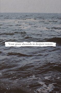 Your grace abounds.