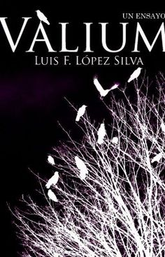 "Leer ""Valium (Un ensayo)"" #wattpad #romance #Historia #Obscuridad"