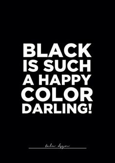 Citations de Mode : all black everything All Black Everything, Black Noir, Black And White, Dark Grey, Quotes To Live By, Me Quotes, Qoutes, Typed Quotes, Witty Quotes