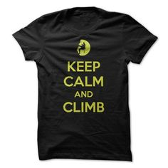 Keep Calm and Climb tshirt and hoodie. Tag: climbing quotes inspiration, climbing t shirts for women and men, camper  t shirt for guys and ladies. #camping #camper @campers @outdoor