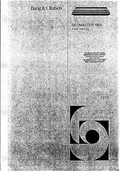 Bang & Olufsen Beomaster 1900 & 1900-2  , Service Manual (type 2903,2904) PDF format suitable DOWNLOAD Procedural Writing, Electrical Wiring Diagram, Bang And Olufsen, Audiophile, Bangs, Manual, Pdf, Type, Fringes
