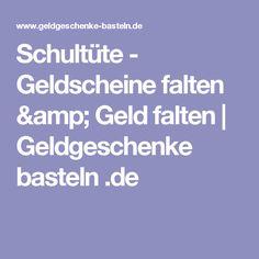 Schultüte - Geldscheine falten & Geld falten | Geldgeschenke basteln .de