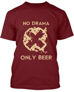 If you are cool under pressure and believe in chilling with a beer after a hard day, this tee is for you!