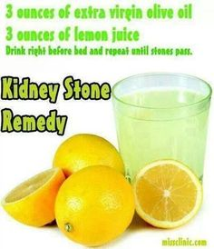 Kidney Stone Remedy: The combination of lemon juice and olive oil is traditionally used as a home remedy to expel gallbladder stones but it can also be used to treat kidney stones. The citric acid present in lemons helps break down calcium-based kidney stones and stops further growth. NOTE: Replace olive oil with coconut oil making it more effective and healthier!