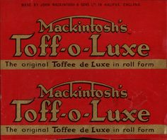 CC_UK – Mackintosh's – Toff-o-Luxe – roll candy wrapper – 1952 Vintage Labels, Vintage Posters, Nostalgia 70s, South African Dishes, Retro Sweets, My Childhood Memories, Do You Remember, The Good Old Days, Growing Up