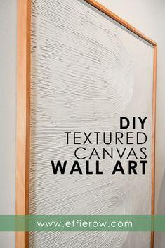 DIY Textured Canvas Wall Art - Effie Row