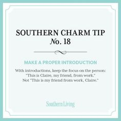Southern Charm Tip No. 18: Make a Proper Introduction...good tip for class.