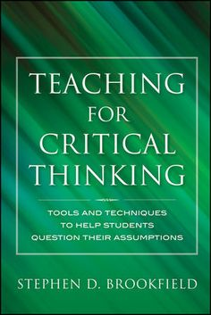 teaching critical thinking skills to adults 81 fresh & fun critical-thinking activities engaging activities and reproducibles to develop kids' higher-level thinking skills by laurie rozakis.
