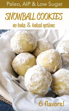 AIP Paleo Snowball Cookies | No Bake & Baked Options 6 Flavor Varieties!