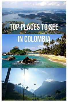 10 Places You Have to Visit in Colombia