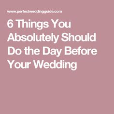 6 Things You Absolutely Should Do the Day Before Your Wedding Wedding Blog, Wedding Day, Things To Do, Tulle, Pi Day Wedding, Things To Make, Wedding Anniversary, Tutu, Todo List