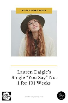 "Now entering its 101st week on Billboard's Hot Christian Songs music chart, Lauren Daigle's ""You Say"" is holding strong as the number one Christian single in America. ""Simply amazed that 'You Say' has spent 100 weeks on @billboard's Hot Christian Songs chart! Thank you ALL!!"" Daigle posted on Instagram last week."