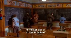 """""""I will NOT quack at the principal."""" The Mighty Ducks"""
