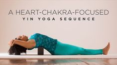 Find deep upper body relief with this complete yin yoga sequence.