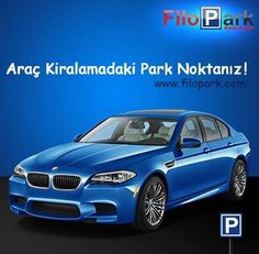 Araç Kiralamadaki Park Noktanız! FiloPark Rent a car Araç Kiralama Hizmetleri   www.filopark.com - #BMW
