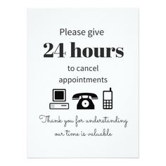 "Purchase this 24 hour cancellation policy 6.5"" x 8.75"" invitation card. Its the perfect size to pop up in a few places. #cancellationpolicy #valuabletime #spa #salon #esthetician #stylist"