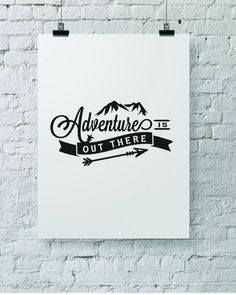 Adventure is Out There  Typography Quote Digital by wholehearter