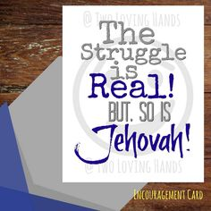 The struggle is real, but so is Jehovah, jw cards, jw gifts, jw children, Jehovah's Witness, jw pioneer gifts by twolovinghands on Etsy