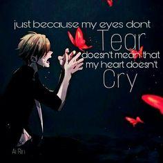 Juste parce que mes yeux ne pleurent pas ne signifie pas que mon cœur ne pleure pas