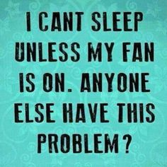 Can't sleep without fan #Fans, #Problem, #Sleep