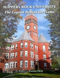 Such a great book: Slippery Rock University The Legend Behind the Name by Dr. Robert J. Watson (my dad!)