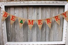 Be Merry Christmas Banner - Burlap, Bunting, Garland