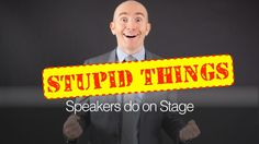 Can you add to this list? 9 Stupid things speakers do on stage.