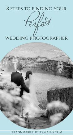 8 steps to finding your perfect wedding photographer. bridal how to tips and tricks and advice by Leeann Marie, Wedding Photographers