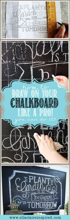 How to Draw on a Chalkboard. How to create chalkboard art.  So excited for my weekend project I can hardly stand it!!!!!  LOVE this girl's blog!!!!!