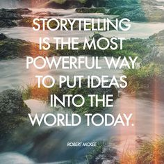 Storytelling is the most powerful way to put ideas into the world today.