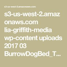 s3-us-west-2.amazonaws.com lia-griffith-media wp-content uploads 2017 03 BurrowDogBed_Tutorial.jpg
