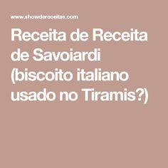 Receita de Receita de Savoiardi (biscoito italiano usado no Tiramis�)