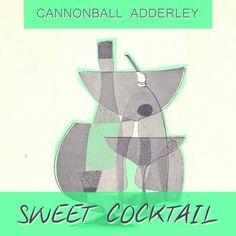 Sweet Cocktail par Cannonball Adderley