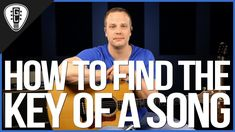 How To Find The Key Of A Song On The Guitar - Guitar Lesson #guitarlessonssongs #howtoteachguitar