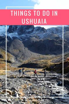 10 things to do in Ushuaia Argentina