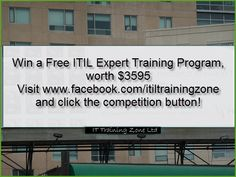 Competition to win an ITIL Expert Program..... join us on Facebook for more details