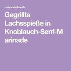Gegrillte Lachsspieße in Knoblauch-Senf-Marinade