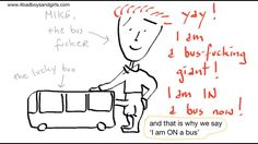 Never say you are 'in' a bus. Unless you are..