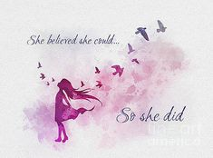 She Believed She Could So She Did by My Inspiration She Believed She Could So She Did by My Inspiration <br> Done Quotes, Life Quotes Love, Girly Quotes, Dreamy Quotes, Magical Quotes, Art Prints Quotes, Art Quotes, Inspirational Quotes, Quote Art
