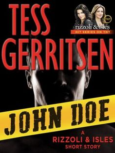 """Read """"John Doe: A Rizzoli & Isles Short Story"""" by Tess Gerritsen available from Rakuten Kobo. Razor-edge suspense in this original eBook short story from """"one of the most versatile voices in thriller fiction today"""". Rizzoli And Isles Books, I Love Books, Books To Read, Maura Isles, Tess Gerritsen, Michael Connelly, Alone In The Dark, John Doe, A Night To Remember"""