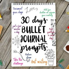 30 Days of Bullet Journal Prompts- FREE Printables.  Document your days- draw out your emotions - great creative. Take the challenge.