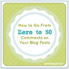 How to Go From Zero to 50 Comments on Your Blog Posts