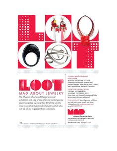 LOOT: MAD about Jewelry  Tickets to the LOOT 2015 Opening Benefit are now available! The evening's events include first access for patrons to meet the 2015 LOOT artists and acquire their designs, a cocktail hour and reception, as well as a dinner honoring the 2015 LOOT Award for Contemporary Art Jewelry recipients.  Each year, the LOOT Award for Contemporary Art Jewelry is presented to luminaries in the field of jewelry, including artists, collectors, and designers. This annual prize is in keepi