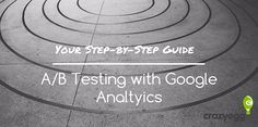 Your Step-by-Step Guide to A/B Testing with Google Analytics