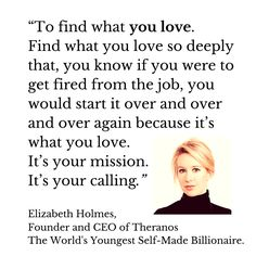 Elizabeth Holme's answer to 'what ONE PIECE of advice would you give to someone who wants to start a company today'.