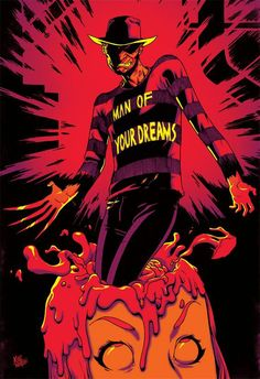 "Freddy Krueger - ""Man Of Your Dreams Robert Englund, Horror Posters, Horror Icons, Freddy Krueger, Scary Movies, Horror Movies, Horror Themes, Horror House, Nightmare On Elm Street"