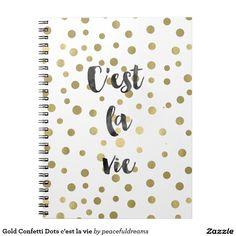 Gold Confetti Dots c'est la vie Spiral Notebook