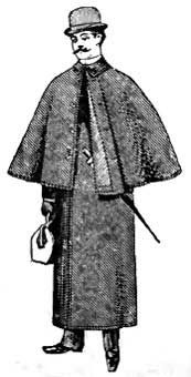 Ulster Coat (men) Daytime overcoat w/ sleeves and a cape. Made of tweed like fabrics. Sherlock Holmes was depicted wearing this style coat.