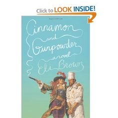 Cinnamon and Gunpowder is a swashbuckling epicure's adventure simmered over a surprisingly touching love story—with a dash of the strangest, most delightful cookbook never written. Eli Brown has crafted a uniquely entertaining novel full of adventure: the Scheherazade story turned on its head, at sea, with food.